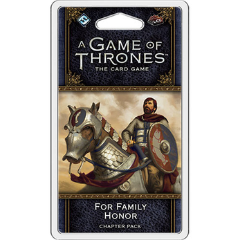 A Game of Thrones LCG Chapter Pack / War of Five Kings 3 For Family Honor