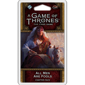 A Game of Thrones LCG Chapter Pack / All Men Are Fools