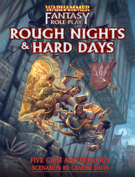 Warhammer Fantasy RPG Rough Nights and Hard Days