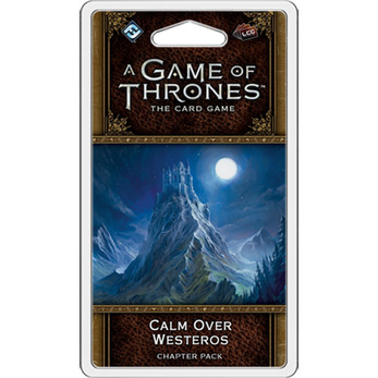 A Game of Thrones LCG Chapter Pack / Westeros Cycle 5 Calm Over Westeros