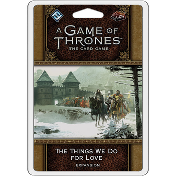 a Game of Thrones LCG Pack The Things We Do For Love