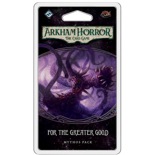 Arkham Horror LCG Packs / For the Greater Good
